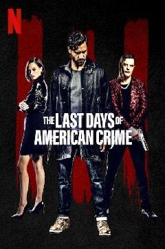 The Last Days of American Crime (2020) Netflix Movie English Watch Online Movies Free HD Full Movie HD Download - Horje
