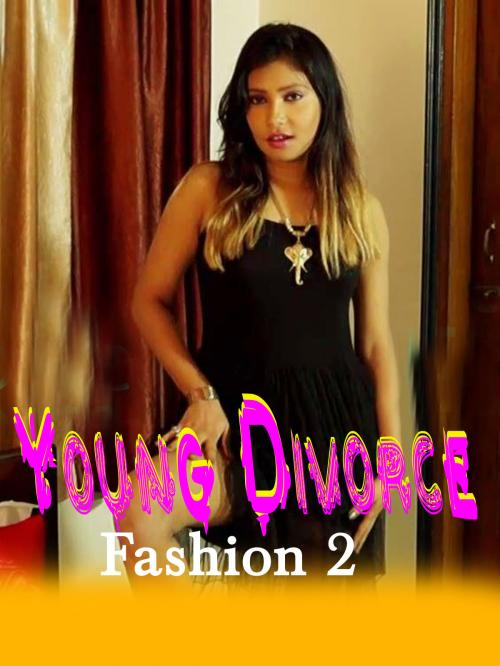 Young Divorce Fashion 2 (2020) UNRATED iEntertainment Originals Hot Video Watch Online | 10starhd.pro